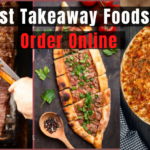 3 Best Takeaway Foods To Order Online From Your Nearby Restaurant